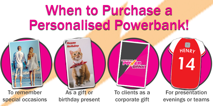 When to Purchase a Personalised Powerbank!